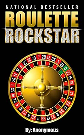 Roulette Secrets Revealed Do Not Gamble Online Play Or Even Step Foot Into A Casino Until You Read This Book