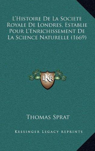 L'Histoire de La Societe Royale de Londres, Establie Pour L'Enrichissement de La Science Naturelle (1669)