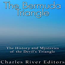 The Bermuda Triangle: The History and Mysteries of the Devil's Triangle
