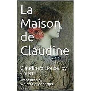 La Maison de Claudine: Claudine's House by Colette