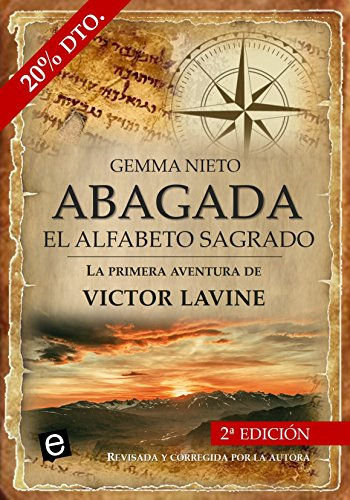 Abagada, el alfabeto sagrado: Una novela de aventuras, acción y misterios históricos (Las aventuras de Victor Lavine nº 1) por Gemma Nieto