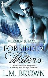 Forbidden Waters: ( A Gay Romance Novel) (Mermen & Magic Book 1)