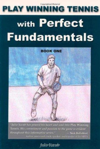 Play Winning Tennis with Perfect Fundamentals by Julio Yacub (2008-07-15) par Julio Yacub