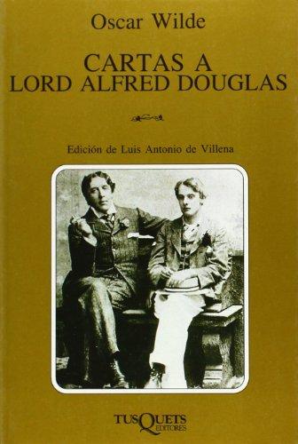 Cartas a Lord Alfred Douglas (Volumen Independiente) por Oscar Wilde