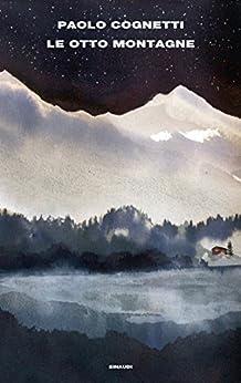 Le otto montagne (Supercoralli) di [Cognetti, Paolo]