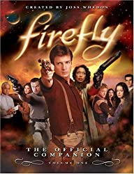 Firefly: The Official Companion: Volume One by Joss Whedon (2006-09-01)