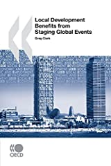 Local Economic and Employment Development (LEED) Local Development Benefits from Staging Global Events by OECD Publishing (2008-04-23) Paperback