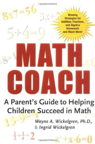 Math Coach: A Parent\'s Guide to Helping Children Succeed in Math by Wayne A. Wickelgren (2001-07-01)