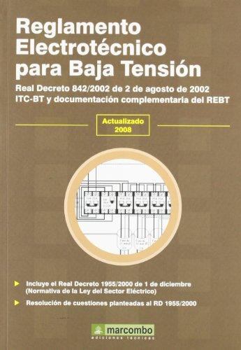 Reglamento electrotécnico para baja tensión : Real Decreto 842/2002 de 2 de...