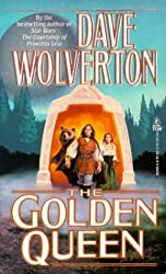 The Golden Queen by Dave Wolverton (1995-06-02)