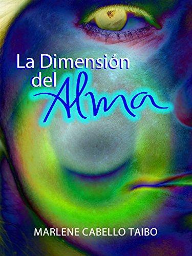 La Dimensión del Alma por Marlene Cabello Taibo