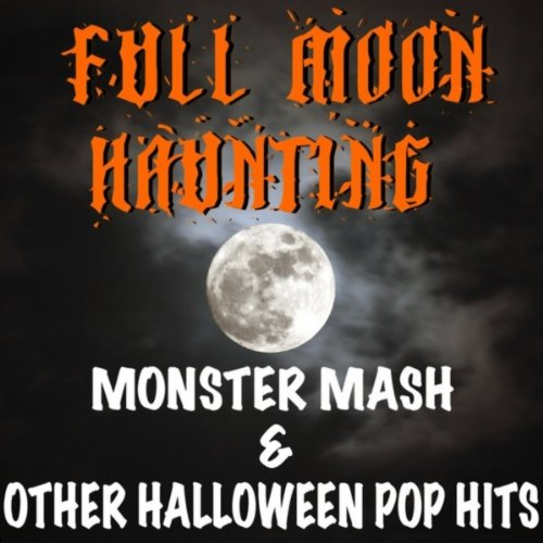 Full Moon Haunting: Monster Mash & Other Halloween Pop Hits