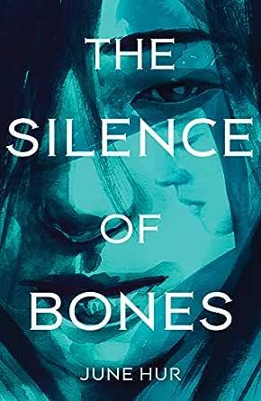 The Silence of Bones eBook : Hur, June: Amazon.in: Kindle Store