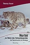 Nurbu - Im Reich des Schneeleoparden: Auf Spurensuche im Himalaya by Thomas Bauer front cover