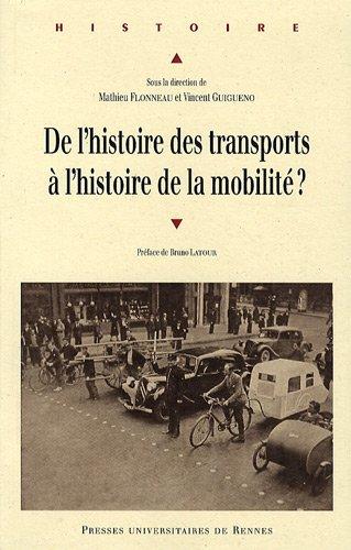De l'histoire des transports à l'histoire de la mobilité ? : Etat des lieux, enjeux et perspectives de recherche