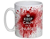 NEW - Keep Calm I'm A Nurse bloody mug