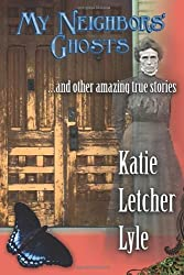 My Neighbors' Ghosts by Katie Letcher Lyle (2009-09-21)