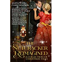 The Nutcracker Reimagined: A Collection of Christmas Tales (English Edition)