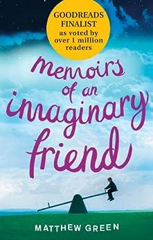 Memoirs Of An Imaginary Friend by [Green, Matthew]
