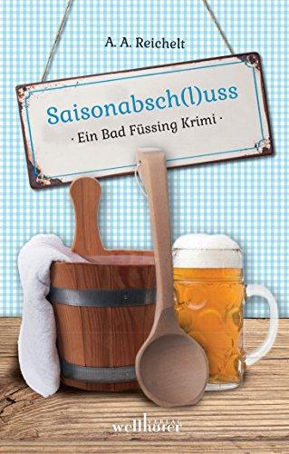 Saisonabsch(l)uss: Ein Bad Füssing Krimi