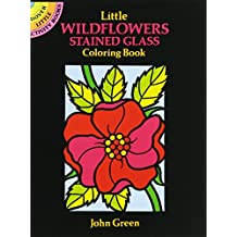 Little Wildflowers Stained Glass Colouring Book: Dover Little Activity Books (Dover Stained Glass Coloring Book)