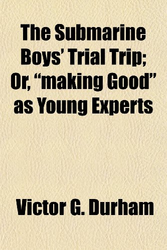 The Submarine Boys' Trial Trip; Or,