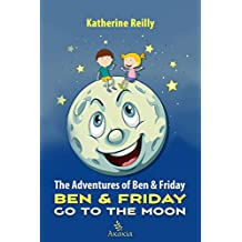 The Adventures of Ben & Friday: Ben & Friday Go to the Moon