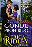 El Conde Prohibido: una novela histórica y romántica de la regencia en Inglaterra (Los Duques De Guerra nº 2)