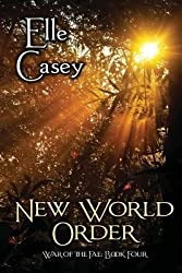 [ War Of The Fae: Book 4, New World Order ] By Casey, Elle (Author) [ Nov - 2012 ] [ Paperback ]