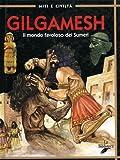 Image de Gilgamesh. Il mondo favoloso dei sumeri