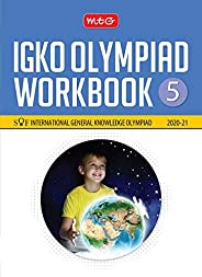 International General Knowledge Olympiad (IGKO) Workbook -Class 5