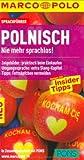 MARCO POLO Sprachführer Polnisch: Zeigebilder: praktisch beim Einkaufen / Umgangssprache: extra Slang-Kapitel / Tipps: Fettnäpfchen vermeiden von Junger. Ursula (2011) Taschenbuch