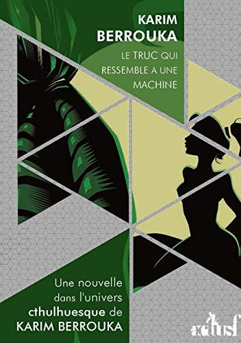 Couverture du livre Le truc qui ressemble à une machine