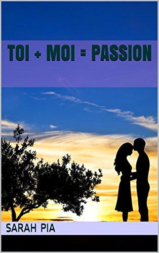 Toi + Moi = Passion