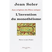 L'invention du monothéisme