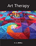 Art Therapy Quilts: 30 Designs for Coloring Toward Your Personal Zen