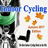 Indoor Cycling Autumn 2017 (The Best Indoor Cycling Music Spinning in the Mix) & DJ Mix