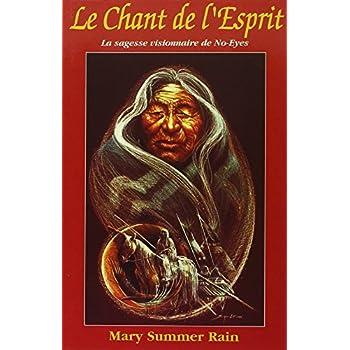 Le Chant de l'Esprit - La sagesse visionnaire de No-Eyes