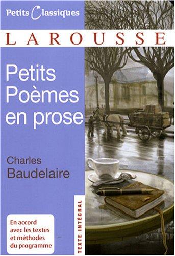Petits Poemes En Prose (Petits Classiques Larousse Texte Integral)