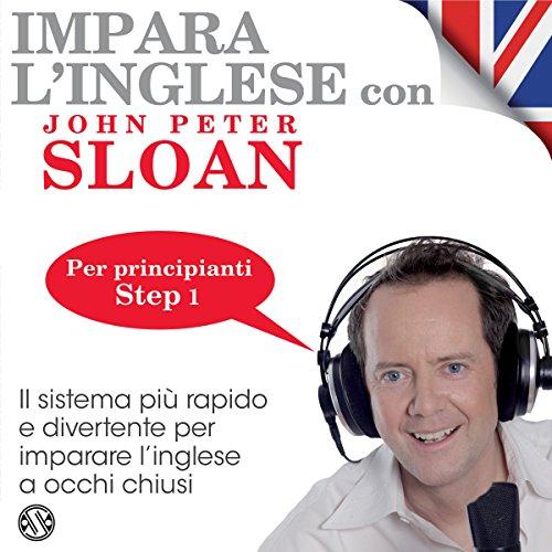 Impara l'inglese con John Peter Sloan - Step 1  Audiolibri