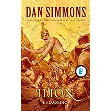 El asedio (Ilion Vol. I): PARTE DE OBRA COMPLETA. VOL. I