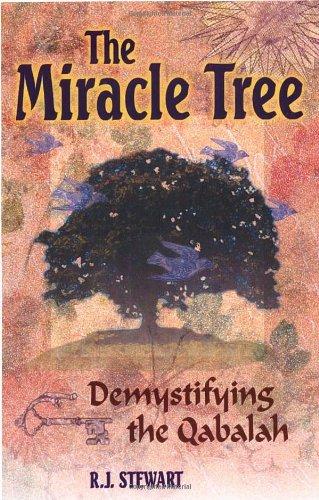 The Miracle Tree: Demystifying the Qabalah Stewart, R J ( Author ) Feb-01-2003 Paperback
