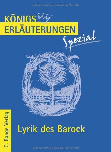 Königs Erläuterungen Spezial: Lyrik des Barock: Interpretationen zu wichtigen Werken der Epoche. Realschule, Gymnasium (AHS) 10.-13. Klasse