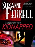 KIDNAPPED, A Romantic Suspense Novel (Edgars Family Novels Book 1)