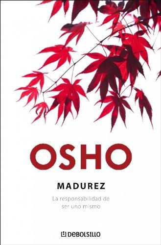Descargar Libro Madurez - la responsabilidad de ser uno mismo (Autoayuda (debolsillo)) de Osho