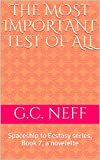 The Most Important Test of All: Spaceship to Ecstasy series, Book 7, a novelette (English Edition)