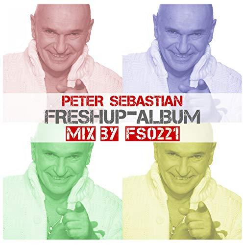 Peter Sebastian FreshUp-Album-Mix (Mix by FS0221)