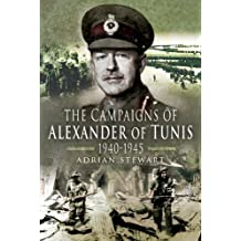 The Campaigns of Alexander of Tunis 1940-1945