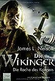 Die Wikinger - Die Rache des Kriegers: Historischer Roman (Nordmann-Saga, Band 3) - James L. Nelson