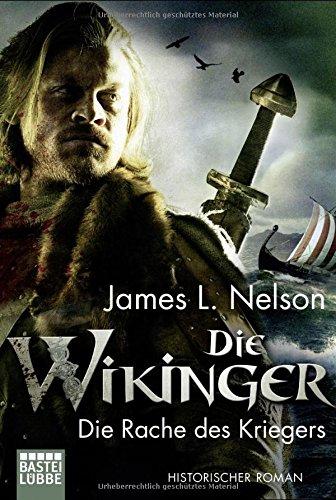 Die Wikinger - Die Rache des Kriegers: Historischer Roman (Nordmann-Saga, Band 3)